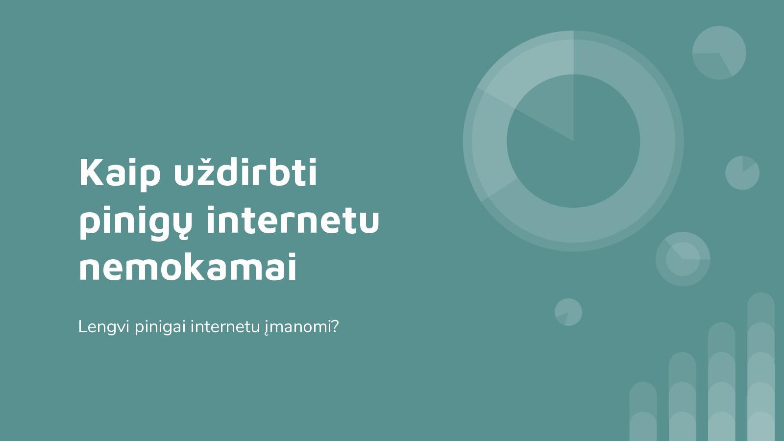 nori dirbti internetas užsidirbti pinigų